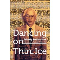 'Dancing On Thin Ice: Travails Of A Russian Dissenter
