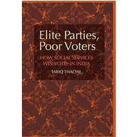 Image of Elite Parties, Poor Voters: How Social Services Win Votes in India (Cambridge Studies in Comparative Politics)