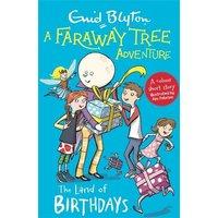 'A Faraway Tree Adventure: The Land Of Birthdays: Colour Short Stories