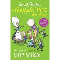 'A Faraway Tree Adventure: The Land Of Silly School: Colour Short Stories