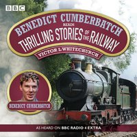 Image of Benedict Cumberbatch Reads Thrilling Stories of the Railway: A BBC Radio Reading (Abridged edition)