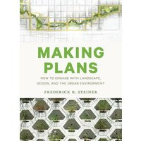 Making Plans: How to Engage with Landscape, Design, and the