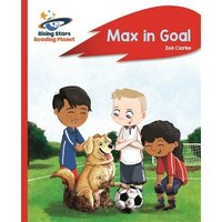 'Reading Planet - Max In Goal - Red B: Rocket Phonics: (rising Stars Reading Planet)