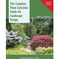 The Complete Plant Selection Guide for Landscape Design: (2nd Revised edition)