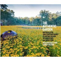 The Authentic Garden: Naturalistic and Contemporary