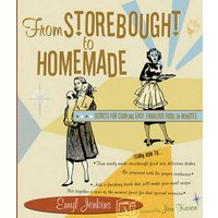 Image of From Storebought to Homemade: Secrets for Cooking Easy, Fabulous Food in Minutes