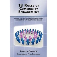 Image of 18 Rules of Community Engagement: A Guide for Building Relationships and Connecting With Customers Online