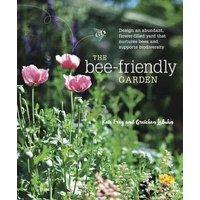 The Bee-Friendly Garden: Design an Abundant, Flower-Filled Y