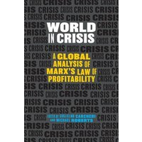 Image of World In Crisis: Marxist Perspectives on Crash & Crisis