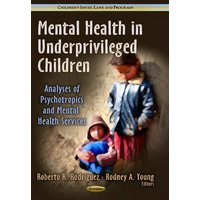 Image of Mental Health in Underprivileged Children: Analyses of Psychotropics & Mental Health Services
