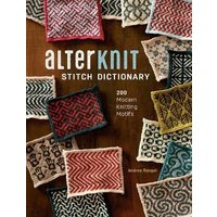 Image of AlterKnit Stitch Dictionary: 200 Modern Knitting Motifs