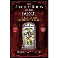 Image of The Spiritual Roots of the Tarot: The Cathar Code Hidden in the Cards