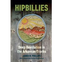 Image of Hipbillies: Deep Revolution in the Arkansas Ozarks (Ozarks Studies)