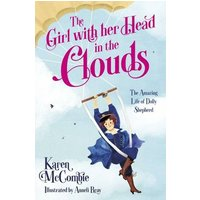'The Girl With Her Head In The Clouds: The Amazing Life Of Dolly Shepherd