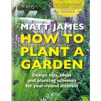 RHS How to Plant a Garden: Design tricks, ideas and