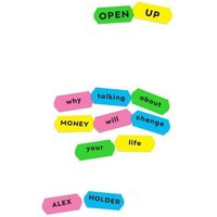 Image of Open Up: Why Talking About Money Will Change Your Life (Main)