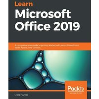 'Learn Microsoft Office 2019: A Comprehensive Guide To Getting Started With Word, Powerpoint, Excel, Access, And Outlook