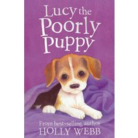 'Lucy The Poorly Puppy: (holly Webb Animal Stories 16)