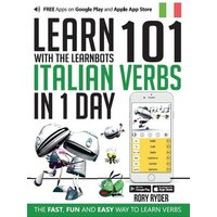Image of Learn 101 Italian Verbs In 1 Day: With LearnBots (LearnBots 2nd Revised edition)