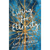 Image of Living for Eternity: Knowing the God of Forever