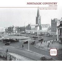 'Nostalgic Coventry: Nostalgia Square