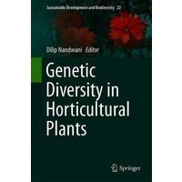 Image of Genetic Diversity in Horticultural Plants: (Sustainable Development and Biodiversity 22 1st ed. 2019)