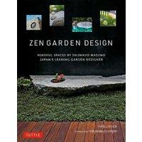 Zen Garden Design: Mindful Spaces by Shunmyo Masuno -