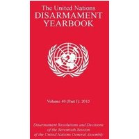 Image of The United Nations disarmament yearbook: (Vol. 40 (part 1), 2015)