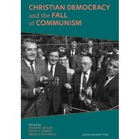 Image of Christian Democracy and the Fall of Communism: (Civitas. Studies in Christian Democracy 1)