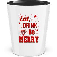 Eat, Drink And Be Merry · Schnapsglas zweifarbig