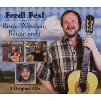 Fesl, Fredl: Ritter,wirtsleut,preiss'n Und I, CD