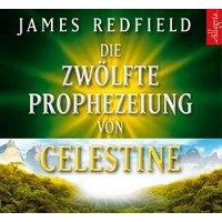 Die zw?lfte Prophezeiung von Celestine, 6 Audio-CDs