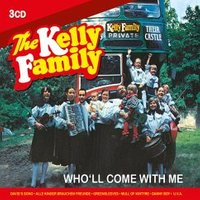 Kelly Family:Who'll Come With Me,3CD-A (330856)