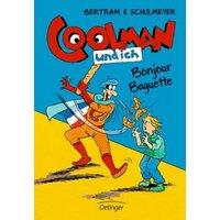 Bertram, Rüdiger: Coolman und ich 05. Bonjour Baguette