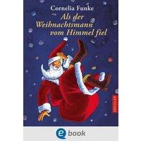 Als der Weihnachtsmann vom Himmel fiel (eBook, ePUB)