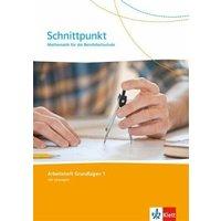 Schnittpunkt Mathematik für die Berufsfachschule. Arbeitsheft 1. Lernjahr (Grundlagen). Ausgabe N