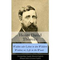 Walden oder Leben in den Wäldern / Walden; or, Life in the Woods - Zweisprachige Ausgabe (eBook, ePUB)