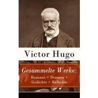 Gesammelte Werke: Romane + Dramen + Gedichte + Balladen (eBook, ePUB)