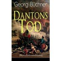 Dantons Tod (Revolutionsdrama) (eBook, ePUB)