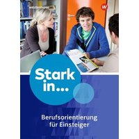 Stark in ... Themenhefte. Arbeitsheft Berufsorientierung 1: für Einsteiger