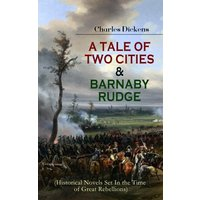 A TALE OF TWO CITIES & BARNABY RUDGE (Historical Novels Set In the Time of Great Rebellions) (eBook, ePUB)