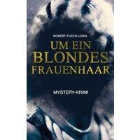 Um ein blondes Frauenhaar (Mystery-Krimi) (eBook, ePUB)