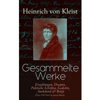 Gesammelte Werke: Erzählungen, Dramen, Politische Schriften, Gedichte, Anekdoten & Briefe (Über 190 Titel in einem Buch) (eBook, ePUB)