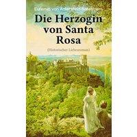 Die Herzogin von Santa Rosa (Historischer Liebesroman) (eBook, ePUB)