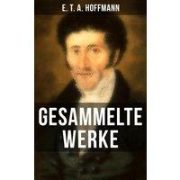 Gesammelte Werke von E. T. A. Hoffmann (eBook, ePUB)