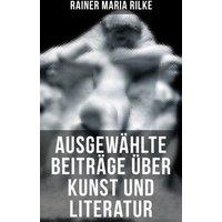 Ausgewählte Beiträge über Kunst und Literatur (eBook, ePUB)
