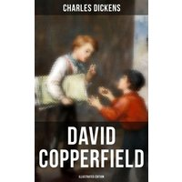 David Copperfield (Illustrated Edition) (eBook, ePUB)