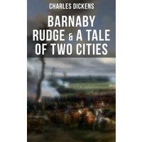 Barnaby Rudge & A Tale of Two Cities (eBook, ePUB)