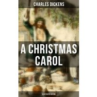 A Christmas Carol (Illustrated Edition) (eBook, ePUB)