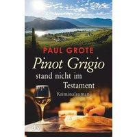 Pinot Grigio stand nicht im Testament / Weinkrimi Bd.15